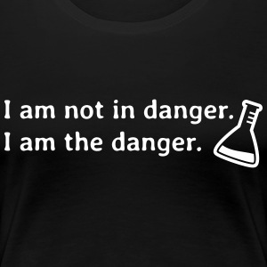 I am not in danger. I am the danger. je ne suis pas en danger. je suis le danger. Tee shirts - T-shirt Premium Femme