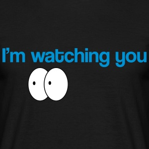watching you T-Shirts - Männer T-Shirt