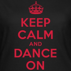 keep calm and dance on T-Shirts - Frauen T-Shirt