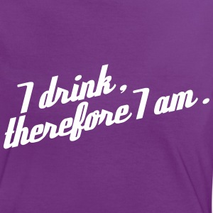 I drink, therefore I am T-Shirts - Frauen Kontrast-T-Shirt