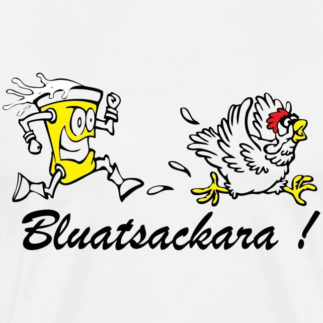 Bluatsackara Leiwö fia dBurschn weiß