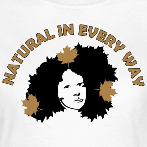 Natural In Every Way T-Shirts - Women's T-Shirt
