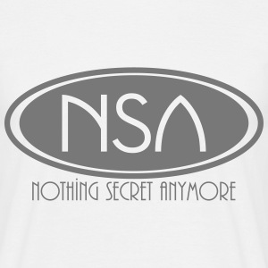 nsa nothing secret anymore T-shirts - Mannen T-shirt