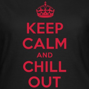 keep calm and chill out T-Shirts - Frauen T-Shirt