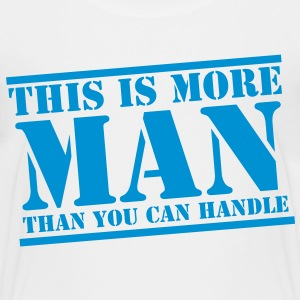 This is more MAN than you can handle funny Shirts - Kids' Premium T-Shirt