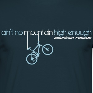 Ain't No Mountain mountain rescue T-Shirts - Männer T-Shirt