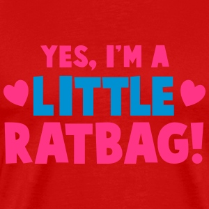 YES, I'm a little RATBAG! naughty child funny  T-Shirts - Men's Premium T-Shirt