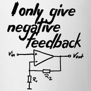 I only give negative feedback V2 Flaschen & Tassen - Tasse