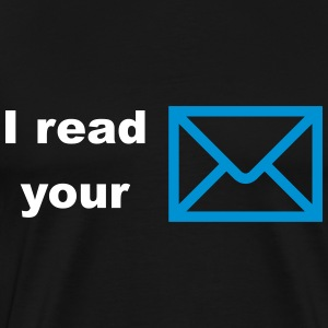 I read your E-mail - Männer Premium T-Shirt