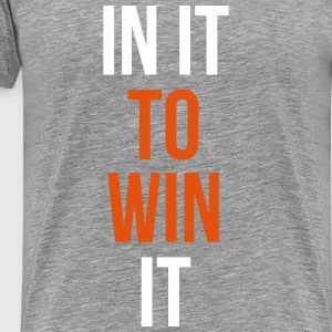 in it to win it T-skjorter - Premium T-skjorte for menn