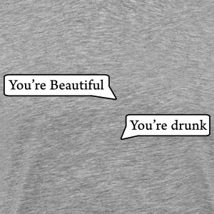 you're beautiful T-Shirts - Men's Premium T-Shirt