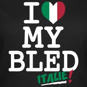 I love MY BLED Italie T-Shirts - Frauen T-Shirt