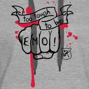 Too tough to be EMO Pullover & Hoodies - Frauen Premium Hoodie