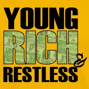 young, rich and restless Tee shirts - T-shirt Premium Homme