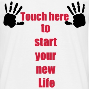 Handabdruck Touch here to start your new life 2c T-Shirts - Männer T-Shirt