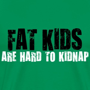 T-Shirt Fat kids are harder to kidnap - Männer Premium T-Shirt