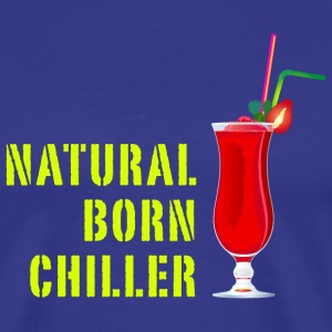 Shirt Natural born Chiller Cocktail - Männer Premium T-Shirt