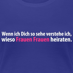 T-Shirt Frauen heiraten Frauen … - Frauen Premium T-Shirt