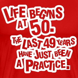 Life begins at 60. The rest was just a practice T-shirts - Herre premium T-shirt