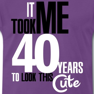 It took me 40 years to look this cute T-shirts - Herre premium T-shirt