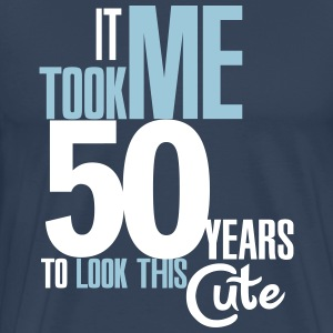 It took me 50 years to look this cute T-shirts - Herre premium T-shirt