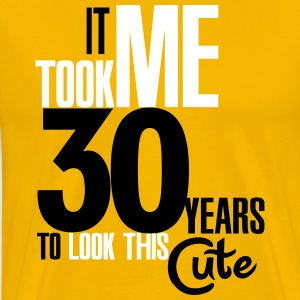 It took me 30 years to look this cute Tee shirts - T-shirt Premium Homme