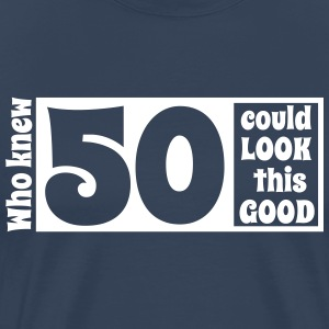 Who knew 50 could look this good! T-shirts - Herre premium T-shirt