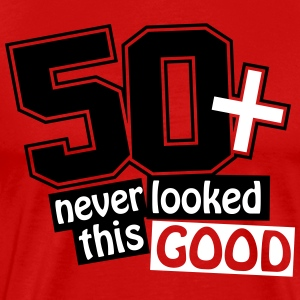 50 and never looked this good T-Shirts - Men's Premium T-Shirt