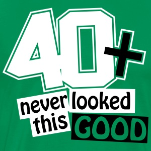 40 and never looked this good T-Shirts - Men's Premium T-Shirt