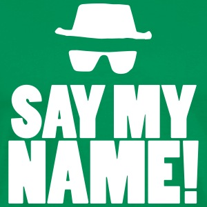 Say My Name! - Mannen Premium T-shirt