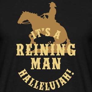 It's A Reining Man T-Shirts - Männer T-Shirt