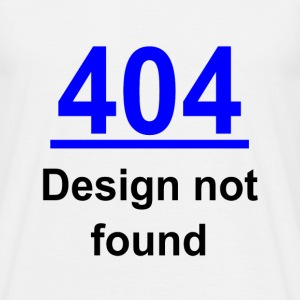 404 design not found Tee shirts - T-shirt Homme