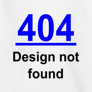 404 design not found Shirts - Teenage T-shirt