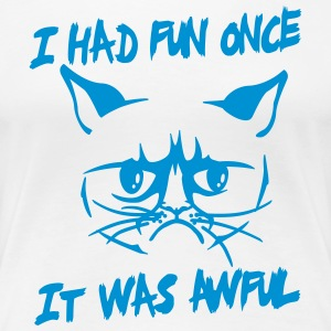 I had fun once, it was awful Tee shirts - T-shirt Premium Femme