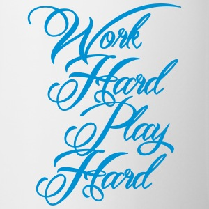 Work Hard Play Hard Flaschen & Tassen - Tasse