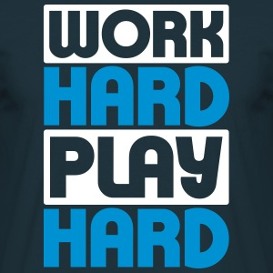 Work Hard Play Hard Tee shirts - T-shirt Homme