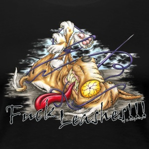 fuck leashes T-Shirts - Women's Premium T-Shirt