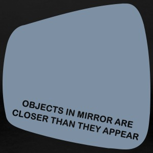 Objects in mirror... Tee shirts - T-shirt Premium Femme