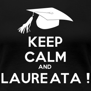 Keep calm and laureata - Maglietta Premium da donna