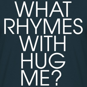What Rhymes With Hug Me Tee shirts - T-shirt Homme