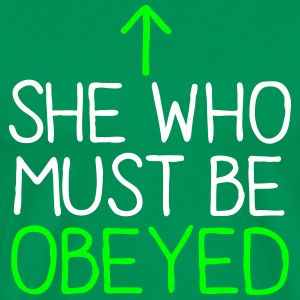 SHE WHO MUST BE OBEYED T-Shirts - Men's Premium T-Shirt