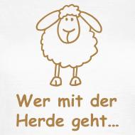 Motiv ~ Wer mit der Herde geht...!
