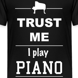 Trust me I play Piano 1c T-Shirts - Teenager Premium T-Shirt