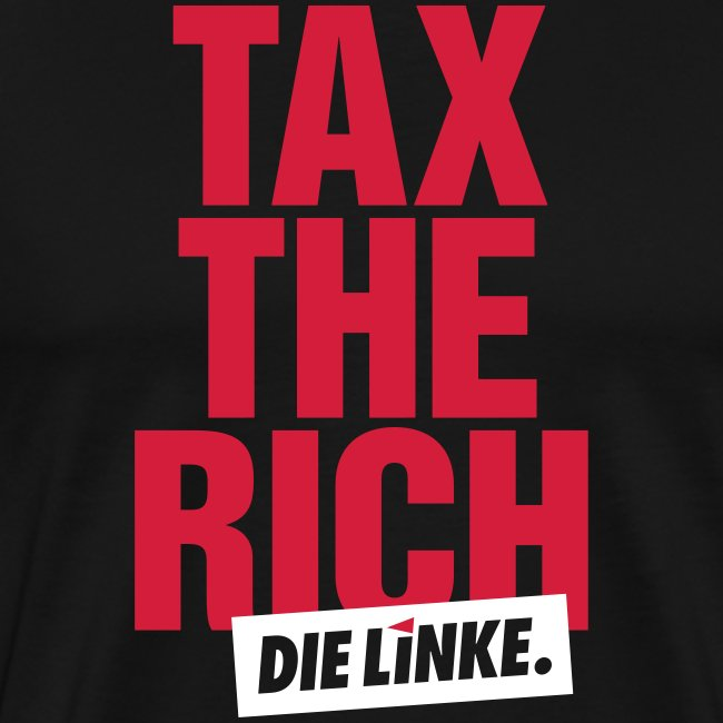 »Tax the Rich«
