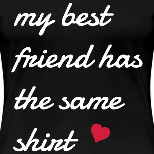 my best friend has the same shirt min bästa vän har samma skjorta T-shirts - Premium-T-shirt dam