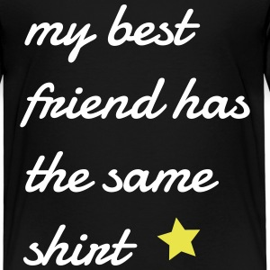my best friend has the same shirt min beste venn har samme skjorte Skjorter - Premium T-skjorte for barn