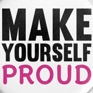 Make Yourself Proud Buttons - Buttons medium 32 mm