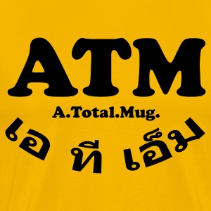ATM - A Total Mug - Men's Premium T-Shirt