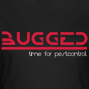 bugged T-Shirts - Frauen T-Shirt