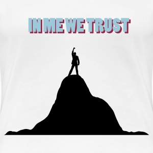 in me we trust women - T-shirt Premium Femme